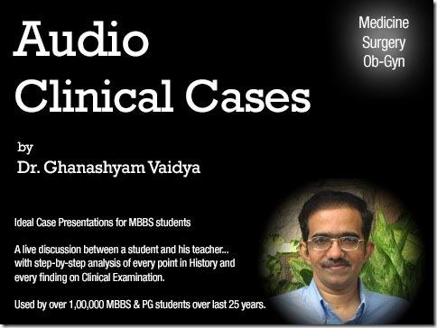Audio Clinical Cases – Dr  Ghanashyam Vaidya | Dr  Prodigious